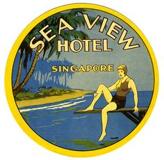sea view hotel singapore by Art of the Luggage Label, via Flickr