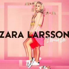 Zara Larsson  I Would Like (Single) Mp3