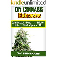 diy cannabis extracts make your own marijuana extracts with this simple and easy guide