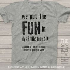 family reunion t-shirts - we put the fun in dysfunctional - personalized family reunion t-shirts #familyvacationtshirtideas