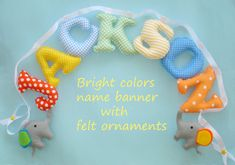 Bright colors fabric name banner with 2 elephant ornaments Nursery Banner, Nursery Fabric, Nautical Nursery, Nursery Wall Decor, Elephant Fabric, Elephant Nursery, Fabric Letters, Fabric Names, Name Wall Art