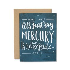 For the friends who always check their horoscope, this is the card! Because sometimes there's no other excuse than Mercury must be in retrograde! #cards #funnycards Funny Cards For Friends, Mercury Retrograde, Funny Greeting Cards, Love Cards, Horoscope, How To Get, Let It Be, Mailbox, Check