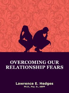 Overcoming Our #Relationship Fears by Lawrence E. Hedges. #Psychology #Ebooks. A user-friendly roadmap for healing our relationships by dealing with our childhood fear reflexes. Free Download at http://www.quickpsychbite.xyz/books/