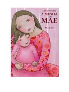 Um+livro+sobre+A+Minha+Mãe