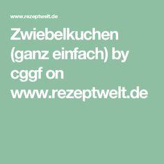 Zwiebelkuchen (ganz einfach) by cggf on www.rezeptwelt.de