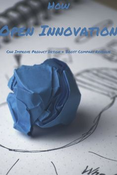 How Open Innovation Can Improve Product Design & Boost Company Revenue