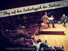 """""""Flieg auf dem Zauberteppich der Fantasie... """" kikidan   NLP Workweek   Charsma Tag 1"""