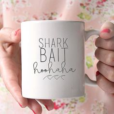 Let our Shark Bait HooHaha funny ceramic coffee quote mug, put a smile on your face every time you drink your coffee or tea. Its a great gift idea for any best friend who loves cute coffee mugs. Our dishwasher and microwave safe ceramic mugs, are created using our own professional equipment. We use a special ink that is fused into the glaze of the mug with our industrial high heat hand press, which allows the image to remain on the mug permanently…