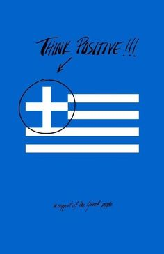Think positive in support of the Greek People. Greek Memes, Greek Quotes, Greek Flag, Greek Girl, Inspirational Quotes For Kids, Greek Culture, Greek Islands, Greece Travel, Nerd