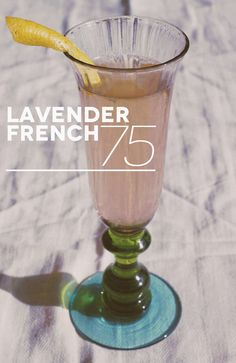 How to make a Lavender French 75 - I love when everything old is new again.