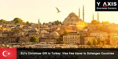 EU's Christmas Gift to Turkey: Visa free travel to Schengen Countries  #Y-Axis NewsY-Axis News