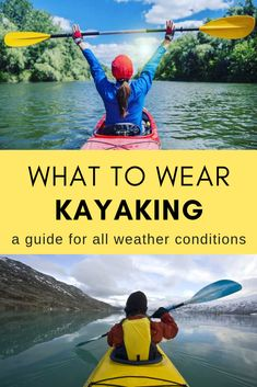 Inflatable Kayak Accessories What To Wear Kayaking: A Guide for All Weather Conditions - Dress right and stay dry Kayaking Outfit, Kayaking Tips, Kayaking Quotes, Kayak Camping, Kayak Fishing, Camping Hammock, Camping Tips, Camping Activities, Camping Outdoors