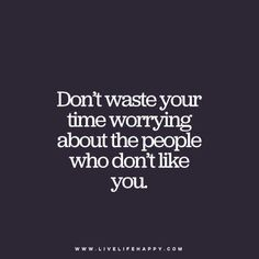 Don't Waste Your Time Worrying About