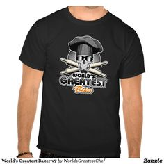 "World's Greatest Baker v7 T Shirts  Baker skull with chin beard, sunglasses, black traditional culinary chef hat and crossed rolling pins along with the phrase ""World's Greatest Baker"""