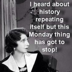 Monday repeating itself ...
