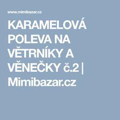 KARAMELOVÁ POLEVA NA VĚTRNÍKY A VĚNEČKY č.2 | Mimibazar.cz