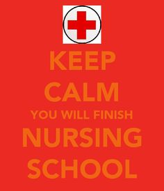 For my sister!!!  Keep calm, you will finish nursing school!