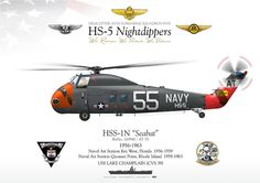 """UNITED STATES NAVY HELICOPTER ANTI-SUBMARINE SQUADRON FIVE HS-5 """"Nightdippers"""" 1956-1963 Naval Air Station Key West, Florida 1956-1959 Naval Air Station Quonset Point, Rhode Island 1959-1963 USS LAKE CHAMPLAIN (CVS-39)"""