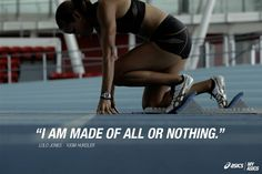 """""""I am made of all or nothing.""""-Lolo Jones #betteryoubest"""