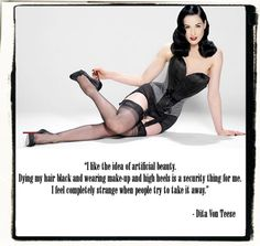 """""""I like the idea of artificial beauty, Dying my hair black and wearing make-up and high heels is a security thing for me, I feel completely strange when people try to take it away"""" - Dita Von Teese - pvc lingerie, women and lingerie, cheap womens lingerie *ad"""