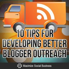 10 Tips for Developing Better Blogger Outreach: #bloggeroutreach #bloggingforbusiness #blogging