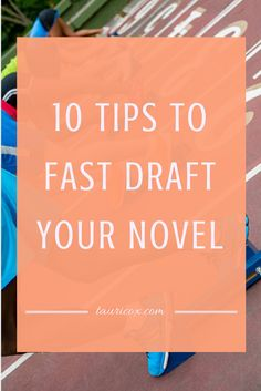 Before you can make true story magic, you need a first draft. Here's ten tips and tricks for fast drafting your novel in a fraction of the time!