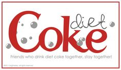 BDCFF (Best Diet Coke Friends Forever) @Amanda Krueger Wanke