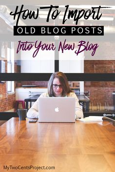 How to import old blog posts into your new blog!