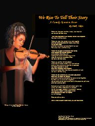 We Rise To Tell Their Story   - A Printable Family Reunion Poem  -  When we celebrate new life or weep over lives lost we rise and tell their story.     Their lives imprinted in our memory never to be forgotten. We rise to tell their story.    When we hear their voices in our own laughter and their song becomes the music of our lives. As we grow older and their conviction becomes that of our own. We surely rise to tell their story...