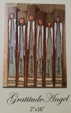 """Gratitude Angels These are great for those small gifts. Keep a few on hand and give them all through the year. 2"""" X 16"""" Wood"""
