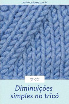 Aprenda a fazer diminuições no tricô.