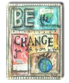 ArteHouse Be the Change Wood Wall Art | zulily