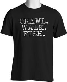 7942cdbaa508 Fishing T Shirt Funny Crawl Walk Fish Fisherman Mens Sizes Small to 6XL  #TShirtsRule #