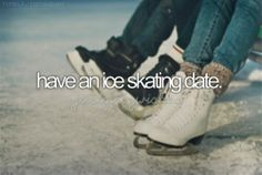 Have an Ice Skating Date / Bucket List Ideas // That would be amazing