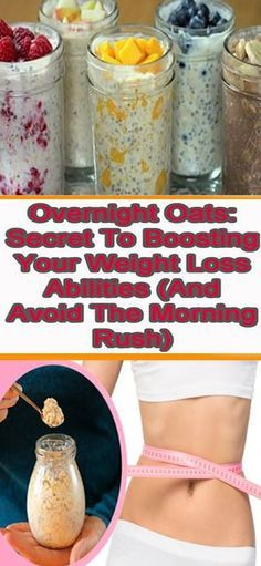 Overnight Oats: Secret To Boosting Your Weight Loss Abilities (And Avoid The Morning Rush)!