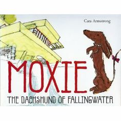 Moxie: The Dachshund of Fallingwater - why has no one told me about this?!