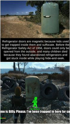 Refrigerator doors are magnetic because kids used to get trapped inside them and suffocate. Before the Refrigerator Safety Act of doors could only be opened from the outside. and many children died because they found abandoned refrigerators and got s Fallout 4 Funny, Fallout Tips, Fallout Facts, Fallout Fan Art, Fallout New Vegas, Fallout 3, Video Game Memes, Video Games, Gaming Memes