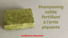Shampooing solide fortifiant à l'ortie piquante