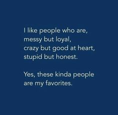 Yeah any day loyalty, honesty & good intentions/heart is the best. ohyesohyes anyday loyalty goodheart honesty goodintentions positivity welcome sowhat if few things are weired whocares Quotes Deep Feelings, Mood Quotes, Positive Quotes, Besties Quotes, Best Friend Quotes, Bffs, Story Quotes, True Quotes, Love Nature Quotes
