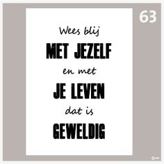 Poster Wees blij met jezelf-63 Bright Side Of Life, Doodles, Romance, Positivity, Quotes, Positive Things, Poster, Modern, Truths