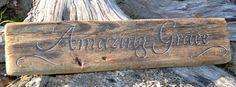 Amazing Grace Driftwood Sign Wood Sign Home by CarovaBeachCrafts  FB - Carova Beach Crafts