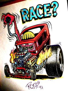 """***RAT FINK *** ED """" BIG DADDY """" ROTH *** AUTOGRAPHED  RACE?***"""