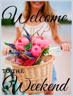 Welcome to the Weekend ~ Ana Rosa Happy Weekend Quotes, Its Friday Quotes, Happy Saturday, Happy Day, Weekend Messages, Sunday, Bon Weekend, Friday Weekend, Hello Weekend