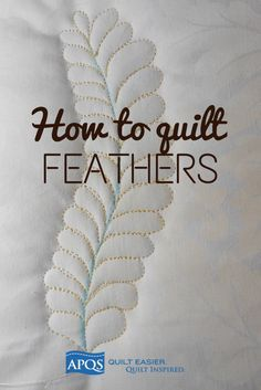 Step-by-step tutorial for 2 methods of quilting feathers. by cindy Quilting For Beginners, Quilting Tutorials, Quilting Projects, Quilting Designs, Quilting Ideas, Easy Hand Quilting, Easy Quilts, Free Motion Quilting, Jellyroll Quilts