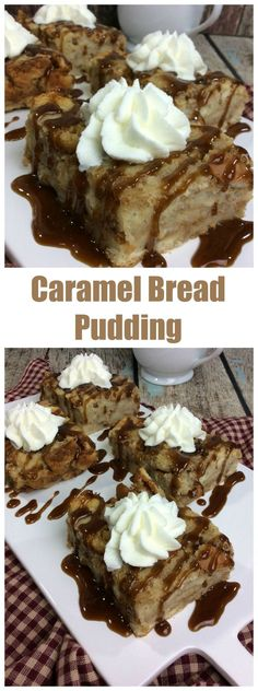 How to Make a Bread Pudding recipe with homemade caramel sauce and whipped cream.