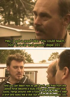Post with 80 votes and 3077 views. some of my favorite Trailer Park Boys quotes and Rickyisms Trailer Park Boys Ricky, Trailer Park Boys Quotes, Ricky Tpb, Sunnyvale Trailer Park, Boy Meme, Getting Fired, Boy Quotes, Random Quotes, Lol