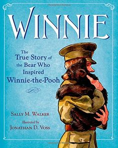 Winnie: The True Story of the Bear Who Inspired Winnie-the-Pooh by Sally M Walker (January 2015).