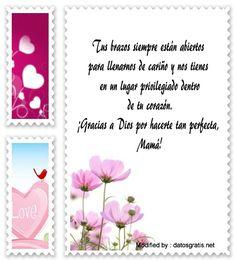 descargar frases bonitas para el dia de la Madre,descargar mensajes para el dia de la Madre,frases con imàgenes para el dia de la Madre: http://www.datosgratis.net/increibles-frases-por-el-dia-de-la-madre-para-una-amiga/