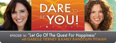 Let Go Of The Quest For Happiness - Karly Randolph Pitman - DTBY Podcast