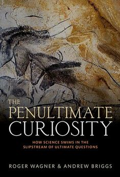 The Penultimate Curiosity - Roger Wagner; Andrew Briggs - Oxford University Press